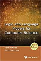 Logic and Language Models for Computer Science, 3rd Edition Front Cover