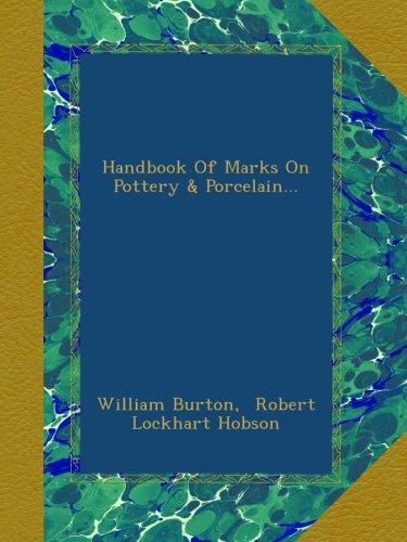 English Porcelain Marks - Handbook Of Marks On Pottery & Porcelain...