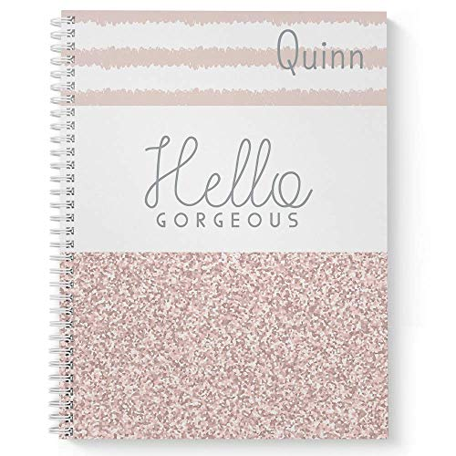 "Hello Gorgeous Personalized Motivational Notebook/Journal, Laminated Soft Cover, 120 Dot Grid pages, lay flat wire-o spiral. Size: 8.5"" x 11"". Made in the -"