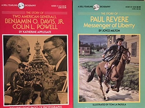 Dell Yearling Biography - 2 Book Set - The Story of Paul Revere Messenger of Liberty - The Story of Two American Generals, Benjamin O. Davis, Jr. and Colin L. Powell