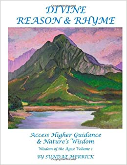Divine Reason & Rhyme : Access Higher Guidance and Natures Wisdom