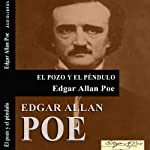 El pozo y el péndulo [The Pit and the Pendulum] | Edgar Allan Poe