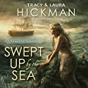 Swept Up by the Sea: A Romantic Fairy Tale Audiobook by Tracy Hickman, Laura Hickman Narrated by Simon Vance