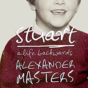 Stuart: A Life Backwards Audiobook