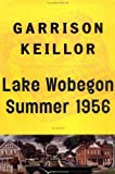 Lake Wobegon Summer 1956, Garrison Keillor, 0754016994