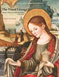 Visual Liturgy : Altarpiece Painting and Valencian Culture (1442-1519), Deurbergue, Maxime, 2503544975