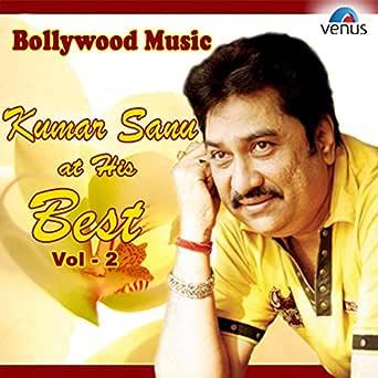 Amazon Com Bollywood Music Kumar Sanu At His Best Vol 2 Kumar Sanu Mp3 Downloads