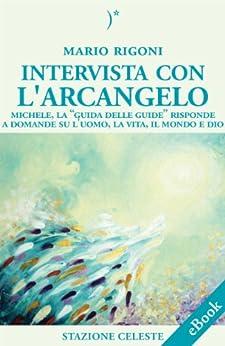 Intervista con l 39 arcangelo michele la 39 guida delle for Intervista domande