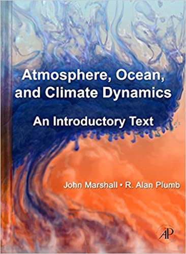 Atmosphere ocean and climate dynamics an introductory text atmosphere ocean and climate dynamics an introductory text international geophysics series john marshall r alan plumb 9780125586917 amazon fandeluxe Images