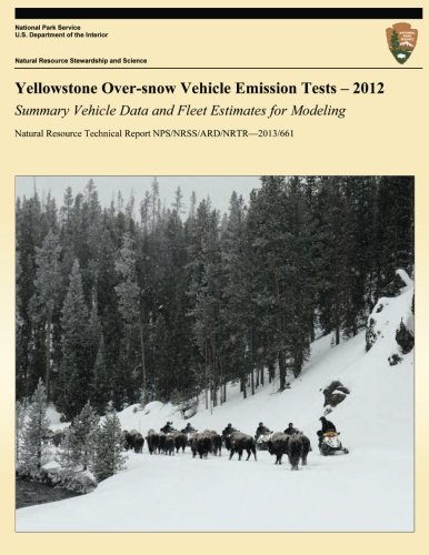 Yellowstone Over-Snow Vehicle Emission Tests 2012: Summary Vehicle Data and Fleet Estimates for Modeling (Natural Resource Technical Report NPS/NRSS/ARD/NRTR?2013/661)