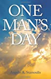 One Man's Day, Angelo A. Stamoulis, 1478726253