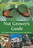 Nut Grower's Guide, Jennifer Wilkinson, 0643069631