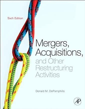 Test Bank for Mergers Acquisitions and Other Restructuring
