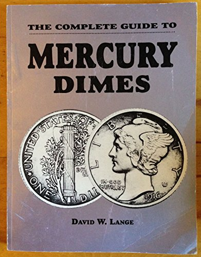 The Complete Guide to Mercury - Mercury Dime Value