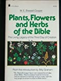 img - for Plants, Flowers, and Herbs of the Bible: The Living Legacy of the Third Day of Creation by Wilfred Edward Shewell-Cooper (1988-09-01) book / textbook / text book
