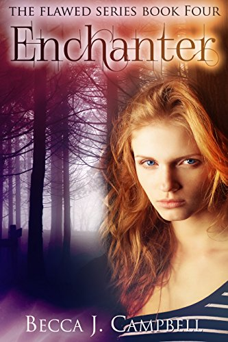 Enchanter: The Flawed Series Book Four by [Campbell, Becca J.]