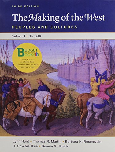 The Making of the West: Peoples and Cultures : To 1740