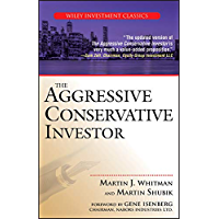 The Aggressive Conservative Investor (Wiley Investment Classics Book 30)