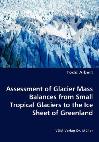 Assessment of Glacier Mass Balances from Small Tropical Glaciers to the Ice Sheet of Greenland