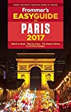 Frommer s EasyGuide to Paris 2017 (Easy Guides)
