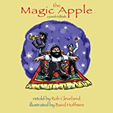 The Magic Apple: A Middle Eastern Folktale Audiobook by Rob Cleveland Narrated by Rob Cleveland