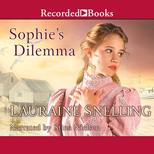 Sophie's Dilemma: Daughters of Blessing, Book 2 by Oasis Audio