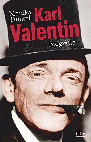 Karl Valentin: Biografie Taschenbuch – 8. Dezember 2017 Monika Dimpfl dtv Verlagsgesellschaft 3423349212 München