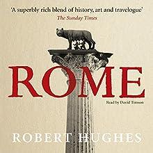 Rome   Livre audio Auteur(s) : Robert Hughes Narrateur(s) : David Timson