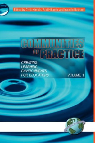 Communities of Practice: Creating Learning Environments for Educators, Volume 1 (Hc) pdf