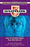 B5: No Surrender, No Retreat (Babylon 5 Season by Season, Band 4)