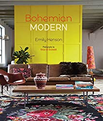 Bohemian Modern: Imaginative and Affordable Ideas for a Creative and Beautiful Home
