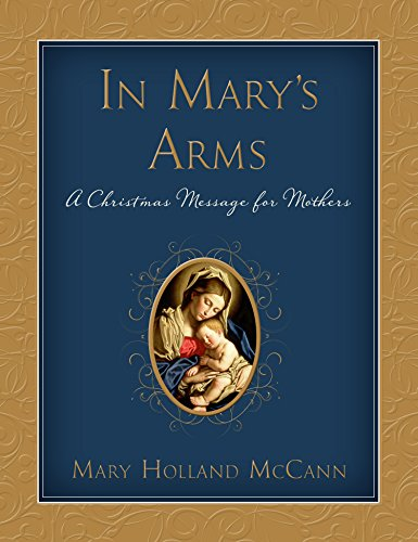 In Mary's Arms: A Christmas Message for Mothers