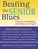 Beating the Senior Blues: How to Feel Better and Enjoy Life Again