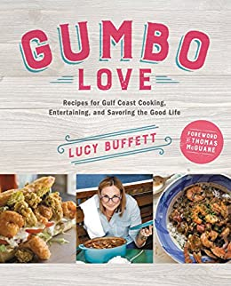 Gumbo love recipes for gulf coast cooking entertaining and gumbo love recipes for gulf coast cooking entertaining and savoring the good life forumfinder Images