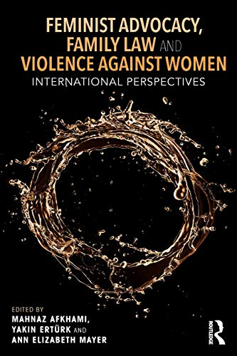 Feminist Advocacy, Family Law and Violence against Women: International Perspectives (Routledge Studies in Development a