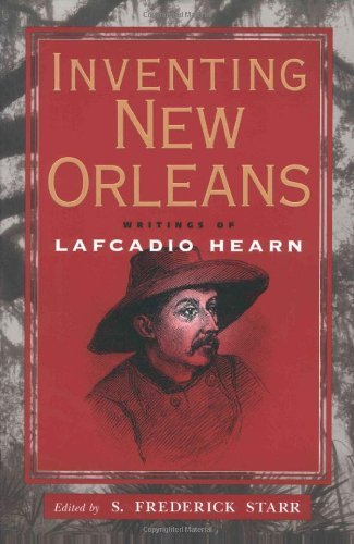 Inventing New Orleans: Writings of Lafcadio Hearn (Rapid City Va)