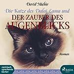 Die Katze des Dalai Lama und der Zauber des Augenblicks | David Michie