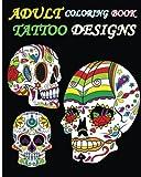 Adult Coloring Book Tattoo Designs: Sugar Skull Coloring Book