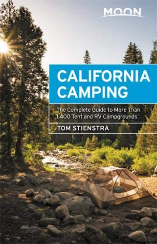 - Moon California Camping: The Complete Guide to More Than 1,400 Tent and RV Campgrounds (Moon Outdoors)