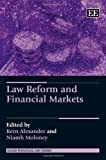 Law Reform and Financial Markets, K. Alexander and N. Moloney, 085793662X