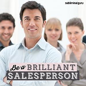 Be a Brilliant Salesperson - Subliminal Messages Speech