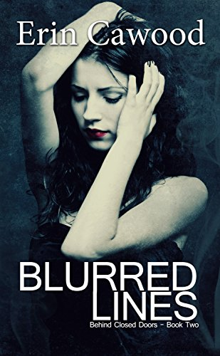 Blurred Lines: A gripping psychological thriller (Behind Closed Doors Book 2)