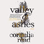 Valley of Ashes | Cornelia Read