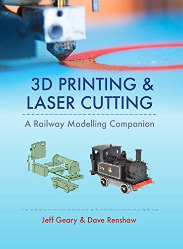 3D Printing & Laser Cutting: A Railway Modelling Companion
