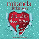 A Parcel for Anna Browne Audiobook by Miranda Dickinson Narrated by Clare Corbett