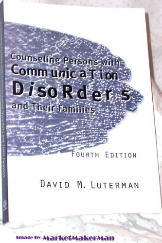 Counseling Persons with Communication Disorders and Their Families, 4th Edition