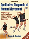 img - for Qualitative Diagnosis of Human Movement With Web Resource-3rd Edition: Improving Peformance in Sport and Exercise by Duane Knudson (2013-02-04) book / textbook / text book