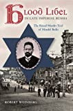 img - for Blood Libel in Late Imperial Russia: The Ritual Murder Trial of Mendel Beilis (Indiana-Michigan Series in Russian and East European Studies) book / textbook / text book