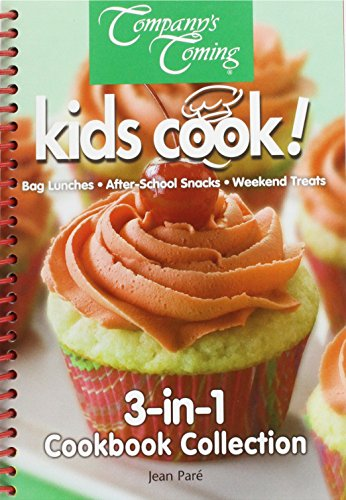 Kids Cook! 3-in-1 Cookbook Collection: Bag Lunches, After-School Snacks, Weekend Treats (Cookbook Collections)