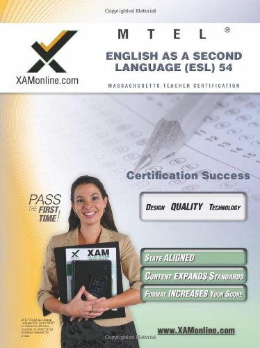 MTEL English as a Second Language (ESL) 54 Teacher Certification Test Prep Study Guide (XAM MTEL)